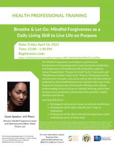 Hawai'i Public Health Training Hui Webinar - Breathe & Let Go: Mindful Forgiveness as a Daily Living Skill to Live Life on Purpose @ Zoom | United States